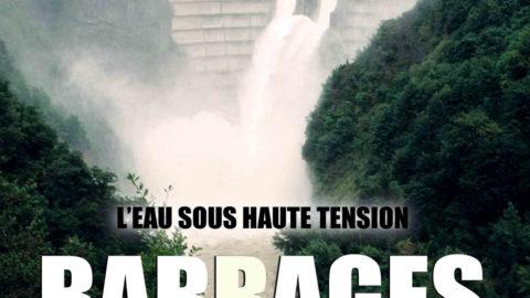 BARRAGES, L'EAU SOUS HAUTE TENSION – LE FILM CHEZ VOUS