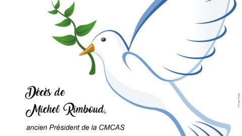 COMMUNIQUÉ DE LA PRÉSIDENTE Décès de Michel Rimboud, ancien Président de la CMCAS